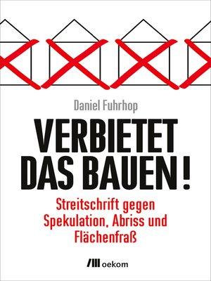 cover image of Verbietet das Bauen!