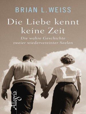 cover image of Die Liebe kennt keine Zeit