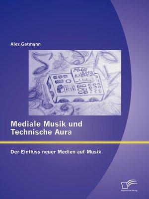 cover image of Mediale Musik und technische Aura