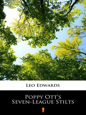 cover image of Poppy Ott's Seven-League Stilts