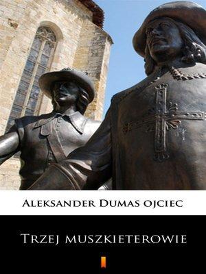 cover image of Trzej muszkieterowie