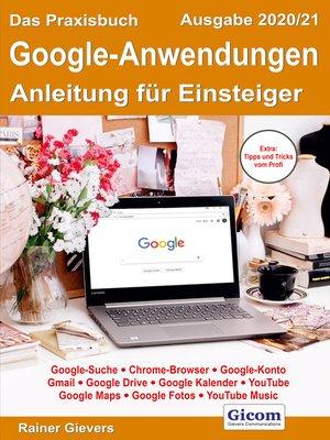 cover image of Das Praxisbuch Google-Anwendungen--Anleitung für Einsteiger (Ausgabe 2020/21)