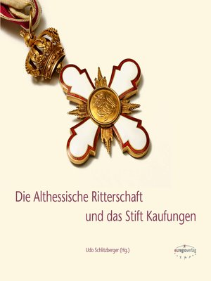 cover image of Die Althessische Ritterschaft und das Stift Kaufungen