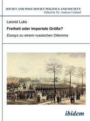 cover image of Freiheit oder imperiale Größe? Essays zu einem russischen Dilemma