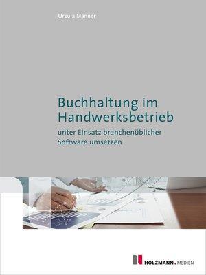 cover image of Buchhaltung im Handwerksbetrieb unter Einsatz branchenübl. Software umsetzen