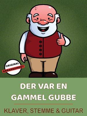 cover image of Der Var En Gammel Gubbe