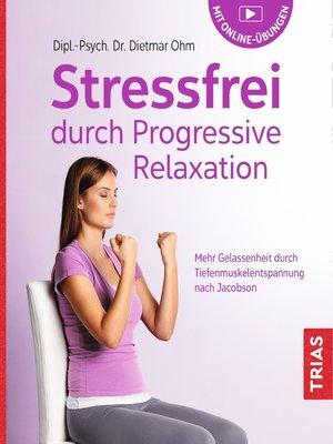 cover image of Stressfrei durch Progressive Relaxation