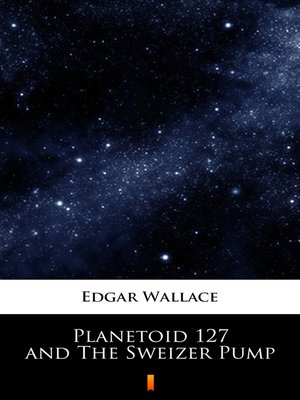 cover image of Planetoid 127 and the Sweizer Pump