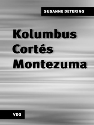 cover image of Kolumbus, Cortés, Montezuma