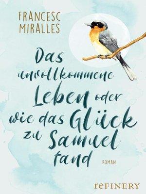cover image of Das unvollkommene Leben oder wie das Glück zu Samuel fand