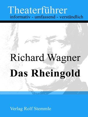 cover image of Das Rheingold--Theaterführer im Taschenformat zu Richard Wagner