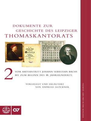 cover image of Dokumente zur Geschichte des Leipziger Thomaskantorats