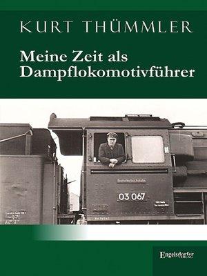 cover image of Meine Zeit als Dampflokomotivführer