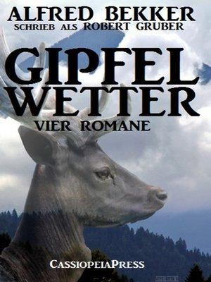cover image of Gipfelwetter (Vier Romane)