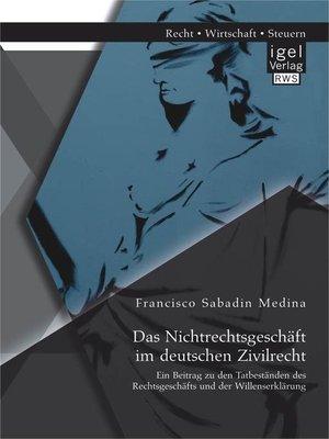 cover image of Das Nichtrechtsgeschäft im deutschen Zivilrecht