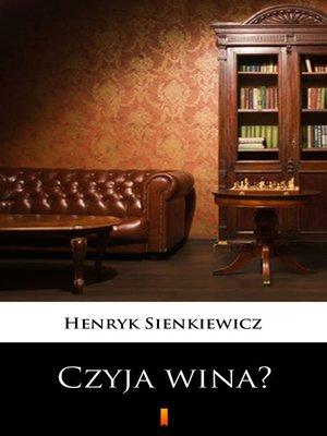 cover image of Czyja wina?