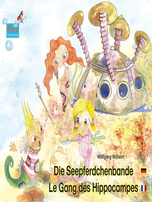 cover image of Die Seepferdchenbande. Deutsch-Französisch. / Le gang des hippocampes. allemand-francais.