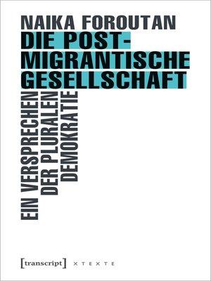 cover image of Die postmigrantische Gesellschaft