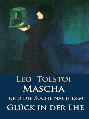 cover image of Mascha und die Suche nach dem Glück in der Ehe