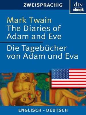 cover image of The Diaries of Adam and Eve , Die Tagebücher von Adam und Eva