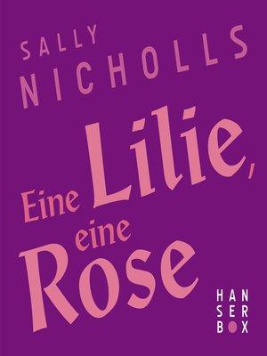 cover image of Eine Lilie, eine Rose