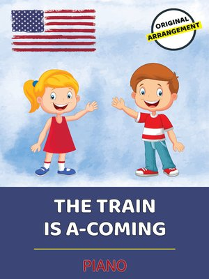 cover image of The Train Is A-Coming