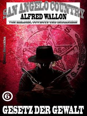 cover image of Gesetz der Gewalt (San Angelo Country)