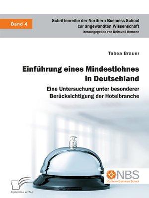 cover image of Einführung eines Mindestlohnes in Deutschland. Eine Untersuchung unter besonderer Berücksichtigung der Hotelbranche
