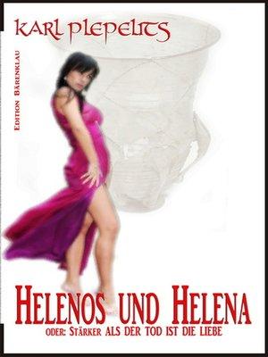 cover image of Helenos und Helena oder