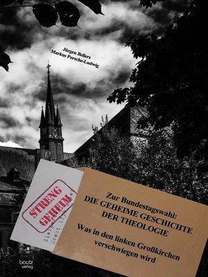 cover image of DIE GEHEIME GESCHICHTE DER THEOLOGIE