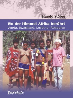 cover image of Wo der Himmel Afrika berührt – Venda, Swasiland, Lesotho, Äthiopien