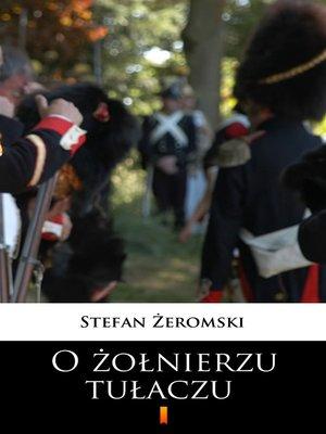 cover image of O żołnierzu tułaczu