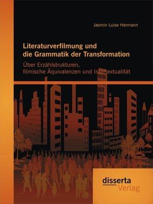 cover image of Literaturverfilmung und die Grammatik der Transformation