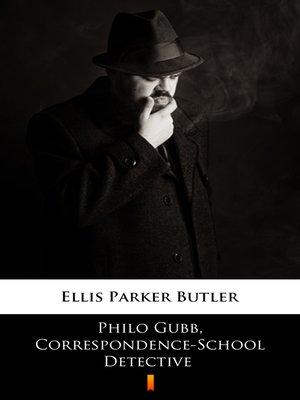 cover image of Philo Gubb, Correspondence-School Detective