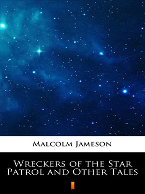 cover image of Wreckers of the Star Patrol and Other Tales
