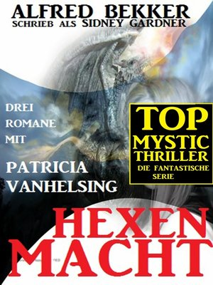 cover image of Hexenmacht (Drei Romane mit Patricia Vanhelsing)