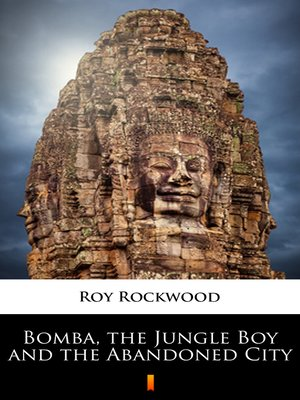 cover image of Bomba, the Jungle Boy and the Abandoned City