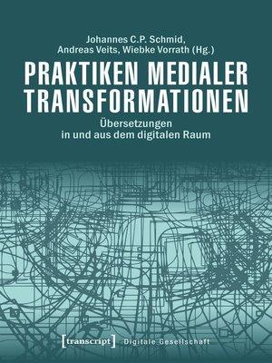 cover image of Praktiken medialer Transformationen