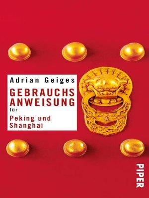 cover image of Gebrauchsanweisung für Peking und Shanghai