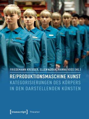 cover image of Re/produktionsmaschine Kunst