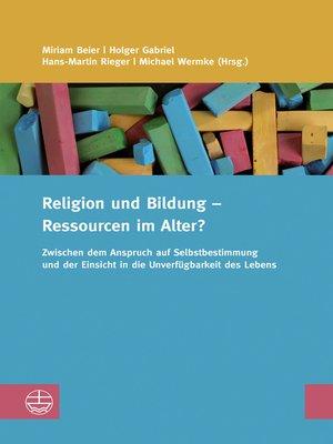 cover image of Religion und Bildung – Ressourcen im Alter?
