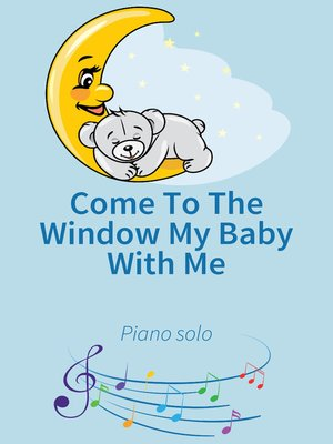 cover image of Come to the Window My Baby With Me