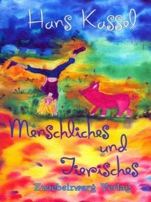 cover image of Menschliches und Tierisches