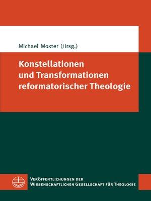 cover image of Konstellationen und Transformationen reformatorischer Theologie