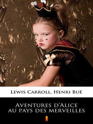 cover image of Aventures d'Alice au pays des merveilles