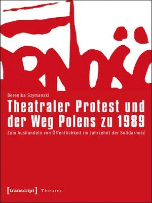 cover image of Theatraler Protest und der Weg Polens zu 1989