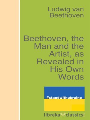 cover image of Beethoven, the Man and the Artist, as Revealed in His Own Words