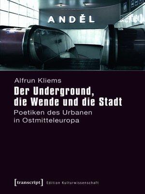 cover image of Der Underground, die Wende und die Stadt