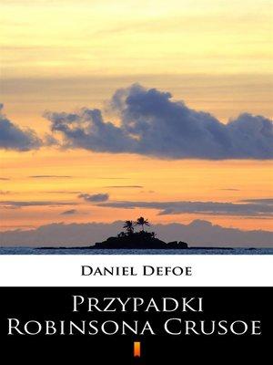 cover image of Przypadki Robinsona Crusoe
