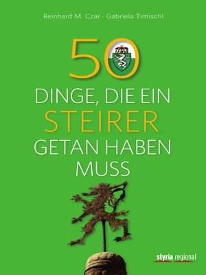 cover image of 50 Dinge, die ein Steirer getan haben muss